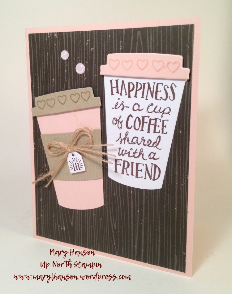 Pink Coffee Brown wood background Mary hanson up north stampin