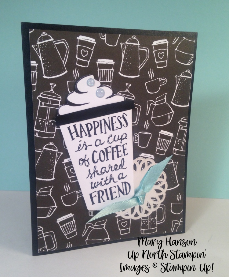 THE coffee in black and white Mary Hanson Up North Stampin'